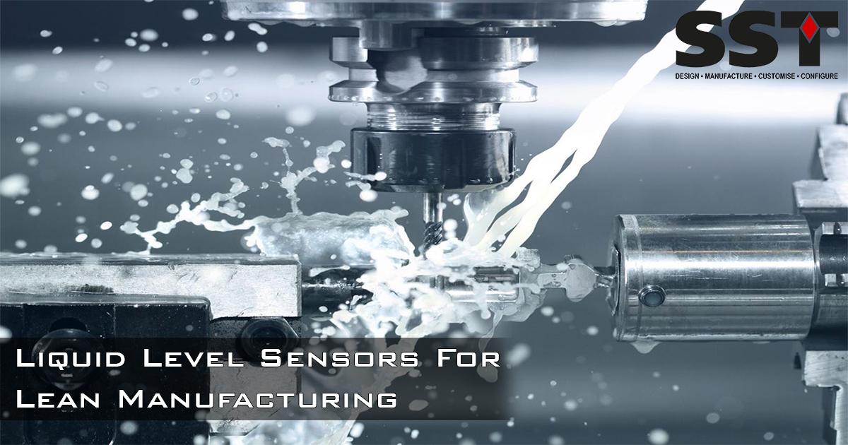Lean Manufacturing Liquid Level Sensors