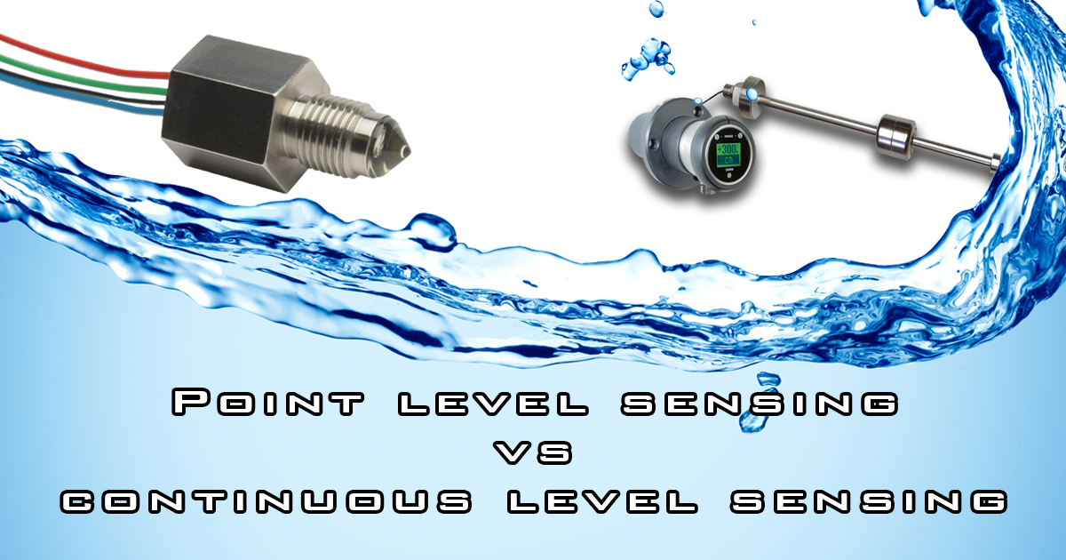 Point Level Sensing Vs Continuous Level Sensing – What is the difference?