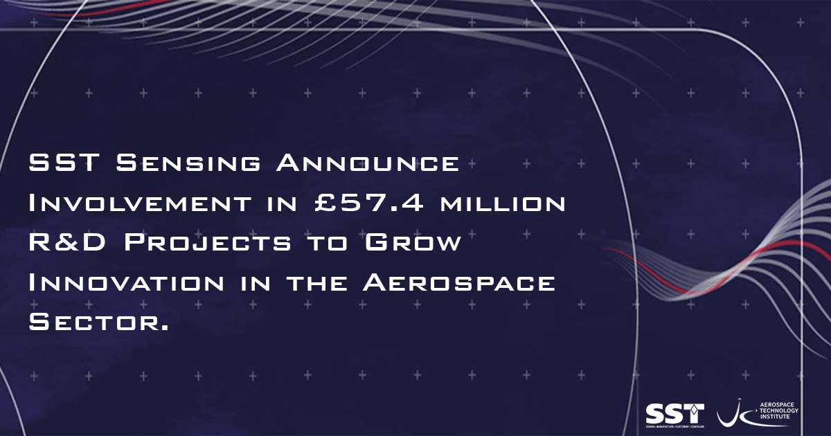 SST Sensing Announce Involvement in £57.4 million R&D Projects to Grow Innovation in the Aerospace Sector