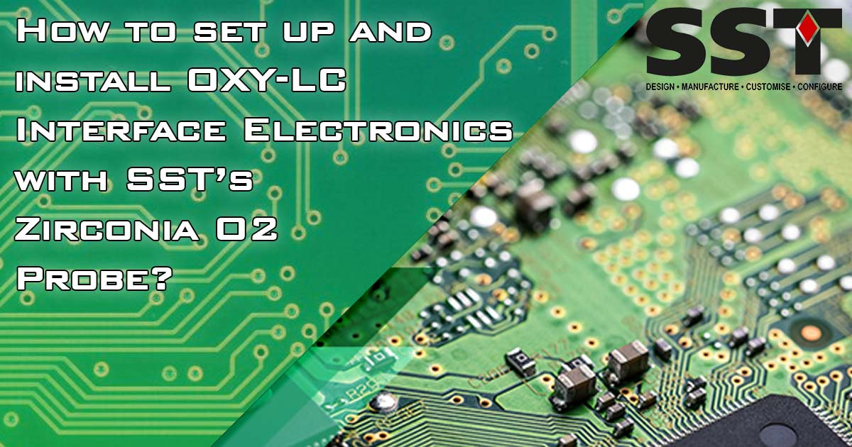 How to set up and install OXY-LC Interface Electronics with SST's Zirconia O2 Probe?