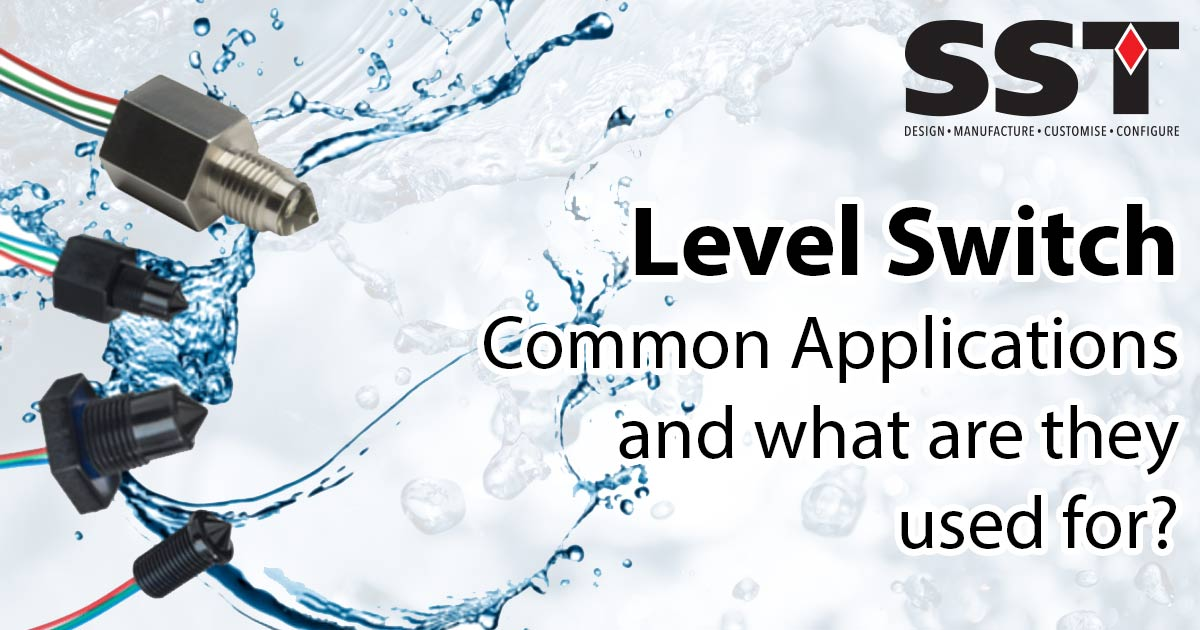 Level Switch – Common Applications and What are they used for?
