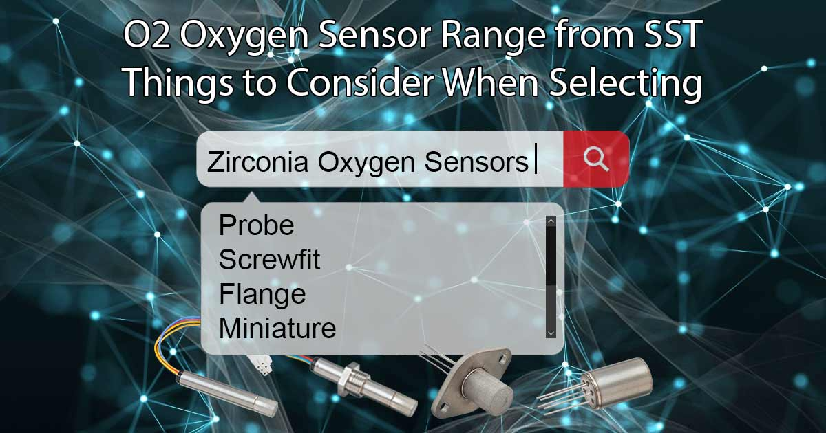 O2 Oxygen Sensor Range from SST Things to Consider When Selecting