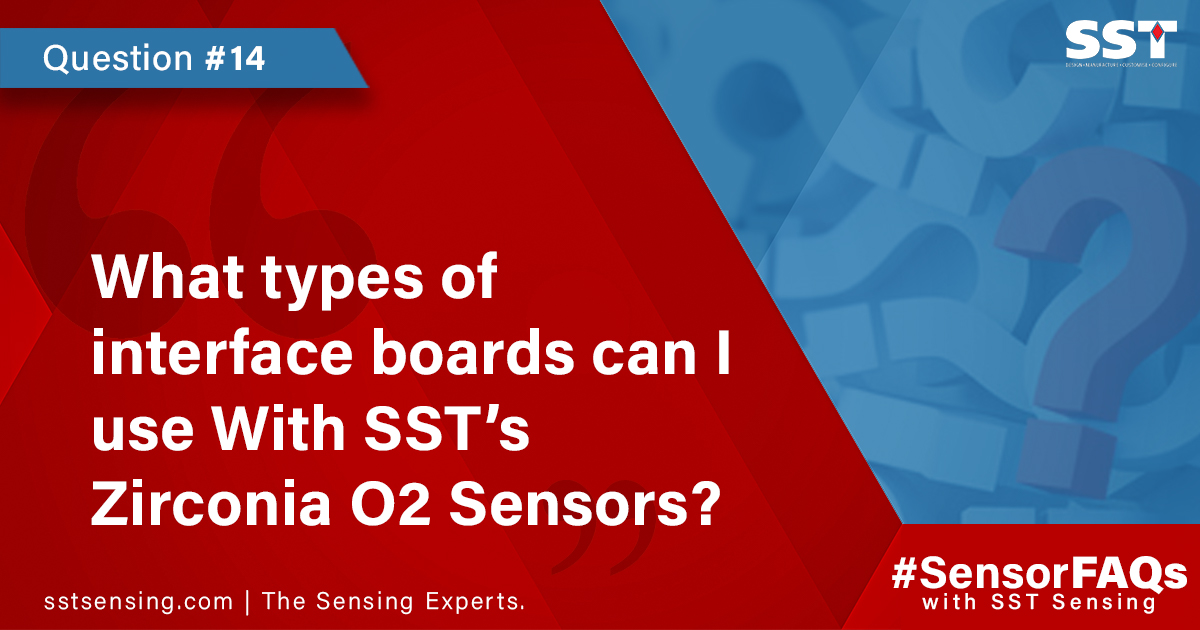 What types of interface boards can I use With SST's Zirconia O2 Sensors