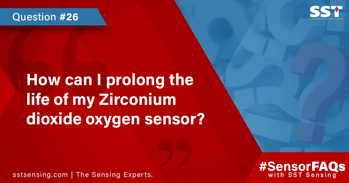 How can I prolong the life of my Zirconium dioxide oxygen sensor
